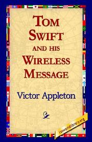 Cover of: Tom Swift And His Wireless Message | Victor Appleton