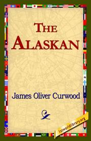Cover of: The Alaskan | James Oliver Curwood
