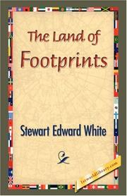 The Land of Footprints by Stewart Edward White