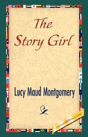 Cover of: The Story Girl | Lucy Maud Montgomery
