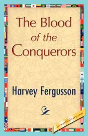 Cover of: The Blood of the Conquerors | Harvey Fergusson