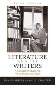 Cover of: Literature and its writers | [edited by] Ann Charters, Samuel Charters.