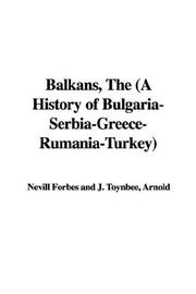 Cover of: The Balkans: A History of Bulgaria-serbia-greece-rumania-turkey