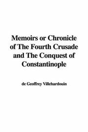 Cover of: Memoirs or Chronicle of the Fourth Crusade and the Conquest of Constantinople
