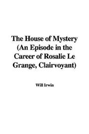 Cover of: The House of Mystery | Will Irwin
