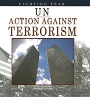Cover of: UN Action Against Terrorism: Fighting Fear (The United Nations: Global Leadership)