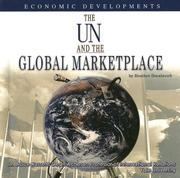 Cover of: The UN And the Global Marketplace: Economic Developments (The United Nations: Global Leadership)