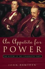 Cover of: An Appetite for Power - The History of the Conservative Party