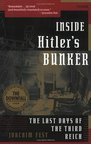 Cover of: Inside Hitler's Bunker: The Last Days of the Third Reich