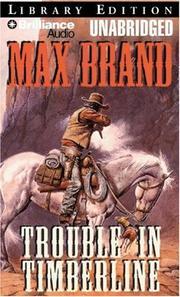 Cover of: Trouble in Timberline | Max Brand [pseudonym]