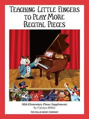 Cover of: Teaching Little Fingers to Play More Recital Pieces | Carolyn Miller