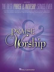 Cover of: The Best Praise and Worship Songs Ever | Hal Leonard Corp.