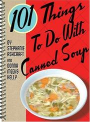 Cover of: 101 Things to Do with Canned Soup (101 Things to Do)