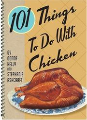 Cover of: 101 Things to do with Chicken (101 Things to Do With...)