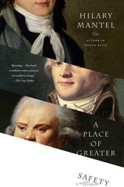 Cover of: A Place of Greater Safety | Hilary Mantel