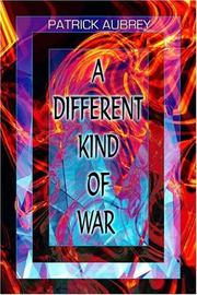 Cover of: A Different Kind of War | Patrick Aubrey