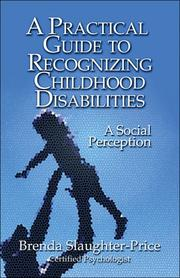 Cover of: A Practical Guide to Recognizing Childhood Disabilities | Brenda Slaughter-Price Certified Psychologist
