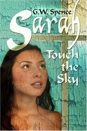 Cover of: Sarah Touch the Sky | G.W. Spence