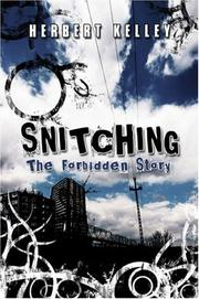 Cover of: Snitching | Herbert Kelley