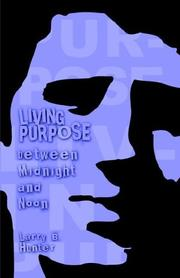 Cover of: Living Purpose | Larry B. Hunter