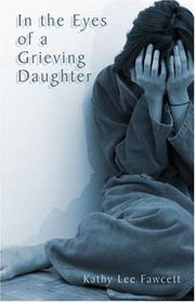 Cover of: In the Eyes of a Grieving Daughter | Kathy Lee Fawcett