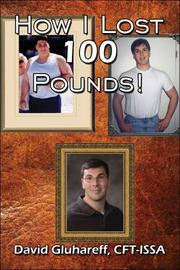 Cover of: How I Lost 100 Pounds! | David Gluhareff CRT-ISSA