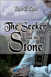 Cover of: The Seeker and the Stone | Kyle E. Hart
