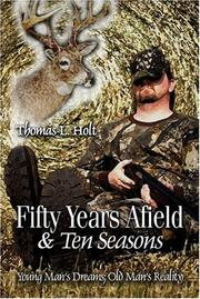 Fifty Years Afield and Ten Seasons