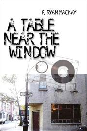 Cover of: A Table Near the Window | F. Ryan Mackay