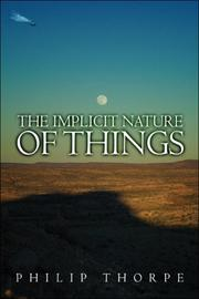 Cover of: The Implicit Nature of Things | Philip Thorpe