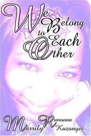 Cover of: We Belong to Each Other | Marrily Runoona Kuzonyei