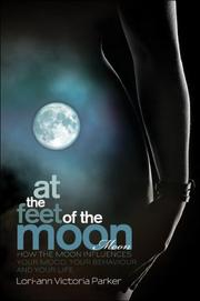 Cover of: At the Feet of the Moon | Lori-ann Victoria Parker