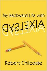 Cover of: My Backward Life with Dyslexia | Robert Lewis Chilcoate