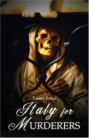 Cover of: Italy for Murderers | Tammy Juola