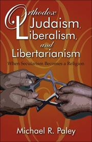 Cover of: Orthodox Judaism, Liberalism and Libertarianism | Michael R. Paley