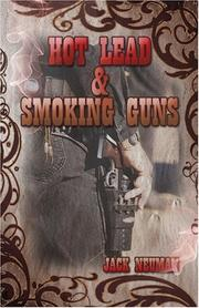 Cover of: Hot Lead & Smoking Guns | Jack Neuman
