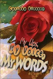 Cover of: My Lips, My Voice, My Words | Carissa Kiesser