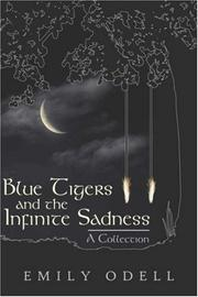 Cover of: Blue Tigers and the Infinite Sadness | Emily Odell