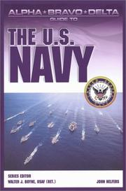 Cover of: Alpha Bravo Delta Guide to the  U.S. Navy (Alpha Bravo Delta Guides) | Walter J. Boyne
