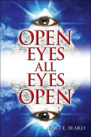 Cover of: Open Eyes All Eyes Open | Dale E. Beard