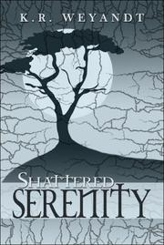 Cover of: Shattered Serenity | K.R. Weyandt