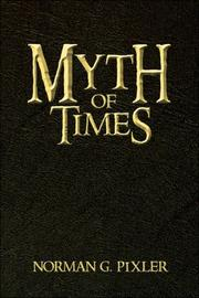 Cover of: Myth of Times | Norman G. Pixler