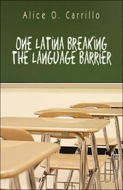 Cover of: One Latina Breaking the Language Barrier | Alice  O. Carrillo
