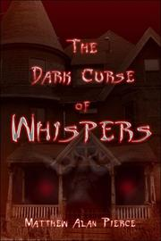 Cover of: The Dark Curse of Whispers | Matthew Alan Pierce