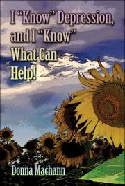 Cover of: I Know Depression, and I Know What Can Help! | Donna Machann