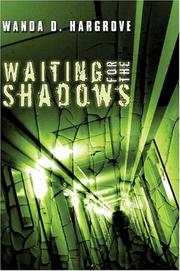 Cover of: Waiting for the Shadows | Wanda D. Hargrove