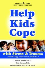 Cover of: Help Kids Cope with Stress & Trauma | Ed.D,, Caron, B. Goode