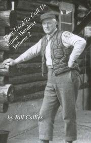 Cover of: They Used to Call Us Game Wardens volume 2 | Bill Callies