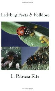 Cover of: Ladybug Facts & Folklore by L. Patricia Kite