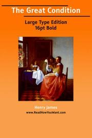 Cover of: The Great Condition (Large Print) | Henry James Jr.